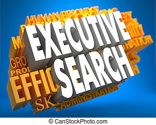 Executive Search. Wordcloud Concept.