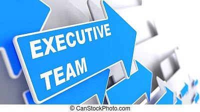 Executive Team on Blue Arrow. - Executive Team. Blue Arrow...