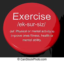Exercise Definition Button Shows Fitness Activity And Working Out