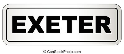 Exeter City Nameplate - The city of Exeter nameplate on a...