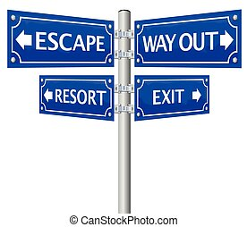 Exit Escape Way Out Street Sign - EXIT, ESCAPE, WAY OUT and...