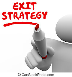 Exit Strategy Man Writing Words Marker Pen Planning