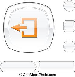 Exit white button.