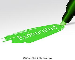 Exonerated Word Showing Criminal Investigation Dismissed Or Defendant Let Off 3d Illustration. Legal Vindication And Amnesty