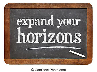 Expand your horizons blackboard sign - Expand your horizons...