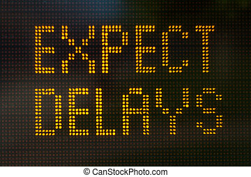 Expect Delays Sign - A sign informing motorists to expect...