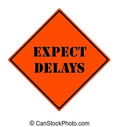 Expect delays road sign. |Electronic Highway Signs Expect Delays