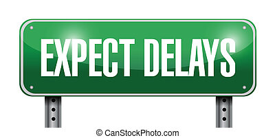 expect delays sign illustration design over a white...