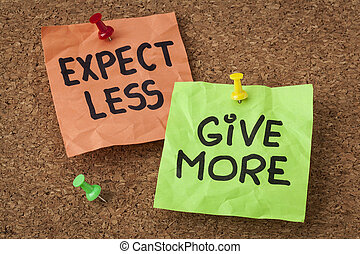 expect less, give more - motivation or self improvement...