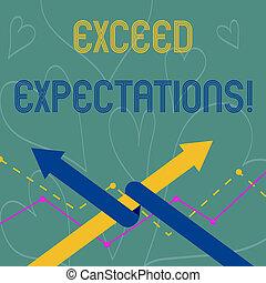 expectations., exceed, foto, competition., surpass, más allá de, capaz, dos, escritura, otro, conceptual, actuación, empresa / negocio, acceptable, mano, uno, intertwined, flechas, arriba, equipo, showcasing, perforanalysisce, o