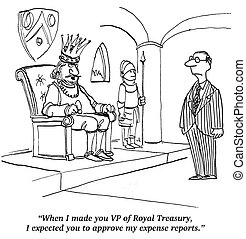 Business cartoon about a king who expects his lavish expense accounts to be paid.