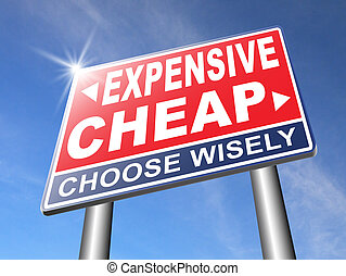 expensive versus cheap - expensive or cheap compare prices...