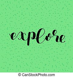 Explore. Brush lettering.
