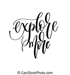 explore more - hand lettering inscription text, motivation and i
