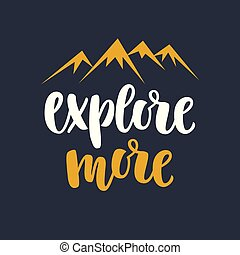 Explore more. Photo overlay, inspiration quote