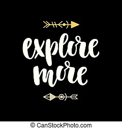 Explore more, photo overlay, inspiration quote