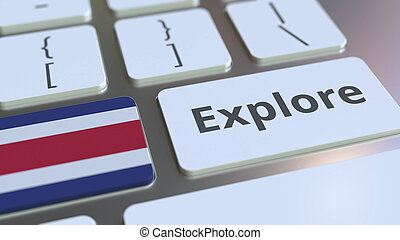 EXPLORE word and national flag of Costa Rica on the buttons of the keyboard. 3D rendering