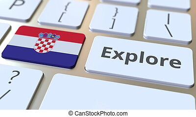 EXPLORE word and national flag of Croatia on the buttons of the keyboard. 3D rendering