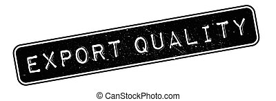 Export Quality rubber stamp. Grunge design with dust...
