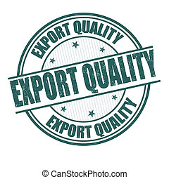 Export quality stamp - Export quality grunge rubber stamp on...