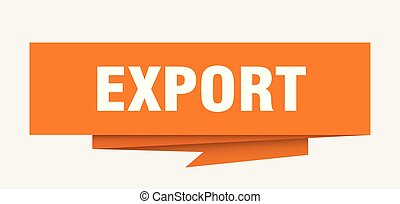 export sign. export paper origami speech bubble. export tag....