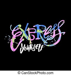 Express yourself. Believe and do. - Express yourself.Believe...