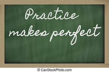 expression - Practice makes perfect - written on a school...