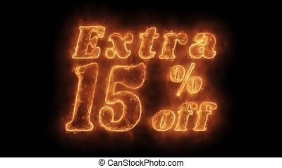 Extra 15 Percent Off Word Hot Animated Burning Realistic Fire Smoke Seamlessly loop Animation on Isolated Black Background. Fire Word, Fire Text, Flame word, Flame Text, Burning Word, Burning Text.