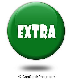 EXTRA on green 3d button.