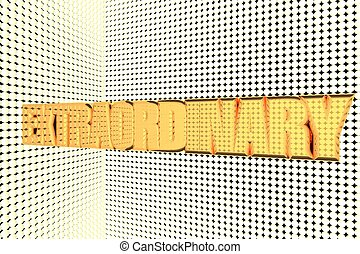 Extraordinary word in gold and illuminated, 3d render