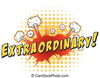 Word extraordinary with explosion background
