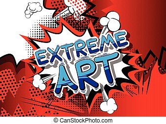Extreme Art - Comic book style word.