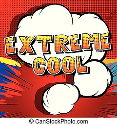 Extreme Cool - Comic book style word.