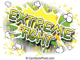 Extreme Fight - Comic book word.