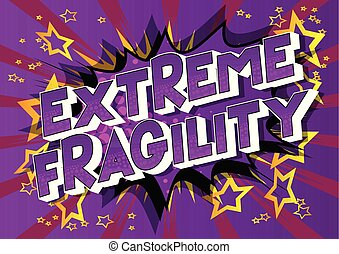 Extreme Fragility - Vector illustrated comic book style...