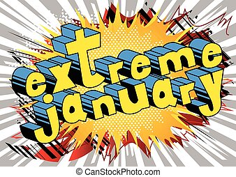Extreme January - Comic book style word.