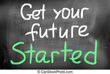 få, din, framtid, started