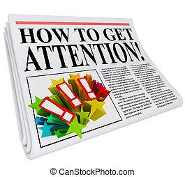 få, overskrift, opmærksomhed, hvordan, avis, eksponering
