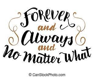 för alltid, nej, always, vad, materia, kalligrafi