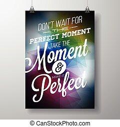 faça, espera, para, a, perfeitos, momento, tomar, a, momento, e, fazer, aquilo, perfeitos, inspiração, citação, ligado, abstratos, colora experiência