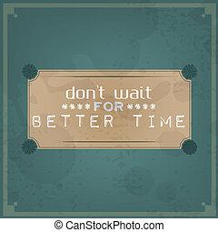 faça, espera, para, melhor, tempo