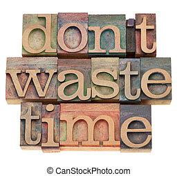 faça, não, desperdício, tempo