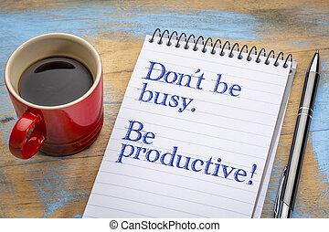 faça, não, ser, ocupado, mas, productive.