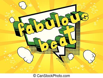 Fabulous Beat - Comic book word on abstract background.