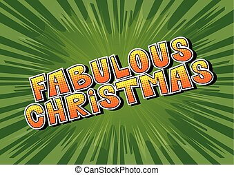 Fabulous Christmas - Comic book style word on abstract...