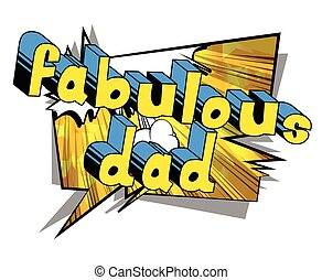 Fabulous Dad - Comic book style word.