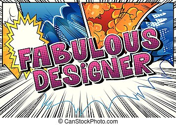Fabulous Designer - Comic book style word on abstract...