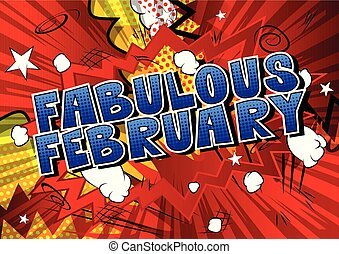 Fabulous February - Comic book style word on abstract...