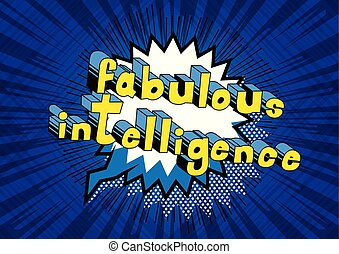 Fabulous Intelligence - Comic book style word on abstract...