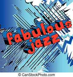 Fabulous Jazz - Comic book word on abstract background.